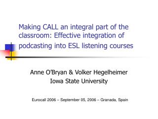 Making CALL an integral part of the classroom: Effective integration of podcasting into ESL listening courses