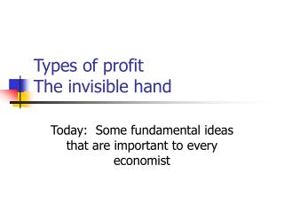 Types of profit The invisible hand