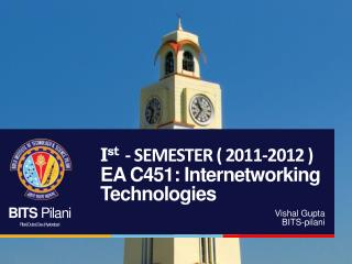 Ist - SEMESTER  2011-2012   EA C451: Internetworking Technologies