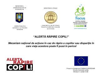 ALERTA RAPIRE COPIL   Mecanism naional de aciune  n caz de rapire a copiilor sau dispariie  n care viaa acestora poate