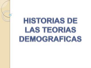 HISTORIAS DE LAS TEORIAS DEMOGRAFICAS