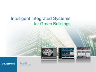 Intelligent Integrated Systems  for Green Buildings