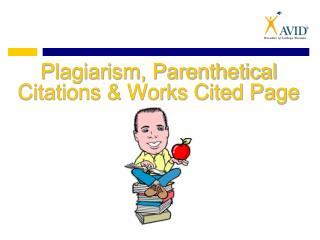 Plagiarism, Parenthetical Citations  Works Cited Page