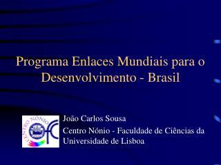 Programa Enlaces Mundiais para o Desenvolvimento - Brasil