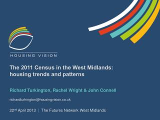The 2011 Census in the West Midlands:  housing trends and patterns