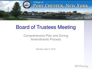 Board of Trustees Meeting  Comprehensive Plan and Zoning Amendments Process  Monday, April 2, 2012