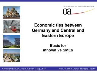 Economic ties between Germany and Central and Eastern Europe  Basis for   innovative SMEs