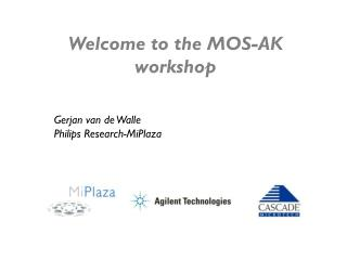 Welcome to the MOS-AK workshop