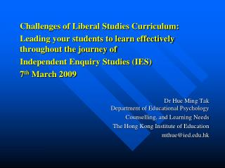 Challenges of Liberal Studies Curriculum:  Leading your students to learn effectively throughout the journey of  Indepen