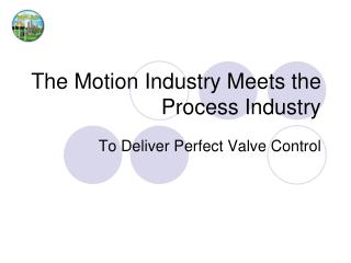 the motion industry meets the process industry