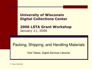 University of Wisconsin Digital Collections Center  2006 LSTA Grant Workshop  January 11, 2006