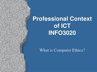 Professional Context of ICT INFO3020