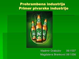 Prehrambena industrija   Primer pivarske industrije