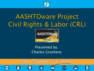 AASHTOware Project Civil Rights  Labor CRL