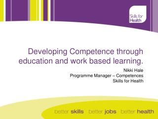 Developing Competence through education and work based learning.