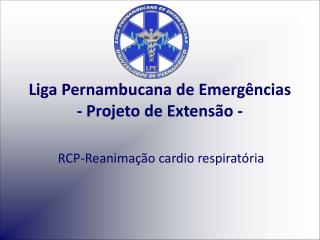 Liga Pernambucana de Emerg ncias - Projeto de Extens o -
