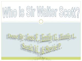 Who is Sir Walter Scott