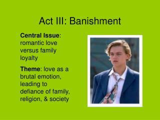 Act III: Banishment