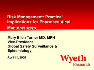 Risk Management: Practical Implications for Pharmaceutical Manufacturers