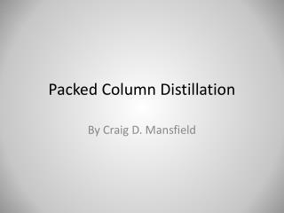 Packed Column Distillation