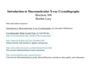 Introduction to Macromolecular X-ray Crystallography Biochem 300 Borden Lacy