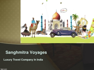 Choosing The Right Luxury Tour Packages in India with sanghm