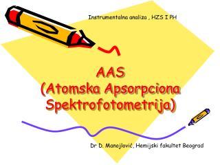 AAS  Atomska Apsorpciona Spektrofotometrija
