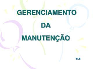 GERENCIAMENTO   DA  MANUTEN  O