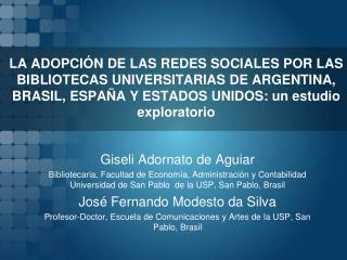 LA ADOPCI N DE LAS REDES SOCIALES POR LAS BIBLIOTECAS UNIVERSITARIAS DE ARGENTINA, BRASIL, ESPA A Y ESTADOS UNIDOS: un e