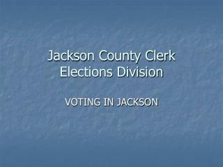 Jackson County Clerk Elections Division
