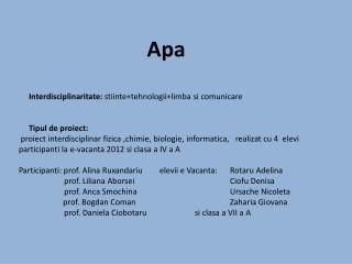 Apa        Interdisciplinaritate: stiintetehnologiilimba si comunicare           Tipul de proiect:  proiect interdiscipl