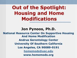 Out of the Spotlight: Housing and Home Modifications