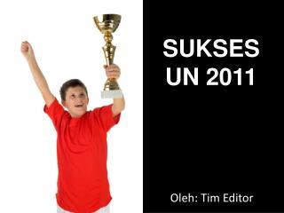 SUKSES UN 2011