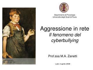 Dipartimento di Psicologia  Universit  degli Studi di Pavia  Aggressione in rete Il fenomeno del cyberbullying