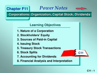 1. Nature of a Corporation 2. Stockholders  Equity    3. Sources of Paid-in Capital  4. Issuing Stock   5. Treasury Stoc
