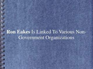 Ron Eakes Is Linked To Various Non-Government Organizations