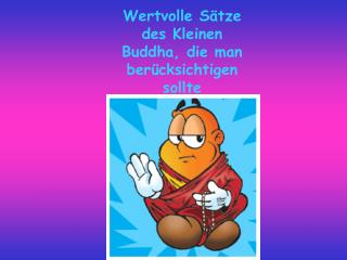 Wertvolle S tze des Kleinen Buddha, die man ber cksichtigen sollte