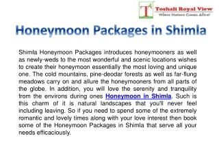 Honeymoon Packages in Shimla By Toshali Royal View