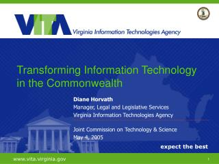 Diane Horvath Manager, Legal and Legislative Services Virginia Information Technologies Agency  Joint Commission on Tech