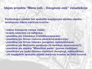 Idejas projekta  Mans cel    Daugavas cel   vizualizacija