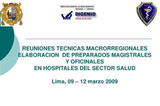 REUNIONES TECNICAS MACRORREGIONALES  ELABORACION  DE PREPARADOS MAGISTRALES Y OFICINALES   EN HOSPITALES DEL SECTOR SALU
