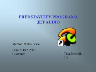 PREDSTAVITEV PROGRAMA JET AUDIO
