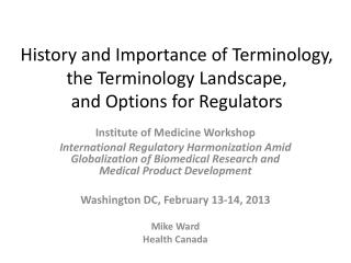 History and Importance of Terminology, the Terminology Landscape,  and Options for Regulators