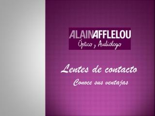 Lentillas ALAIN AFFLELOU: descubre sus ventajas