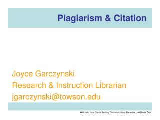 Joyce Garczynski Research  Instruction Librarian jgarczynskitowson