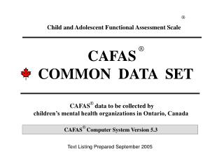CAFAS   COMMON  DATA  SET