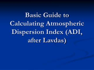 basic guide to calculating atmospheric dispersion index adi, after lavdas