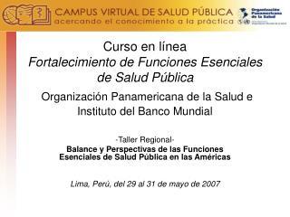 Curso en l nea  Fortalecimiento de Funciones Esenciales de Salud P blica  Organizaci n Panamericana de la Salud e Instit