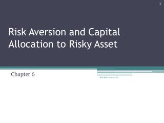 Risk Aversion and Capital Allocation to Risky Asset