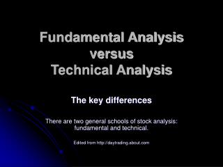 Fundamental Analysis versus Technical Analysis